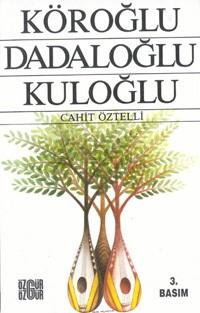 Köroğlu, Dadaloğlu, Kuloğlu