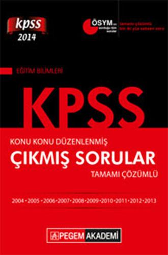 KPSS Eğitim BilimleriKonu Konu Düzenlenmiş Tamamı Çözümlü 2004-2013 Çıkmış Sorular