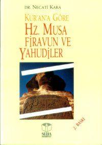Kur'an'a Göre Hz. Musa Firavun ve Yahudiler