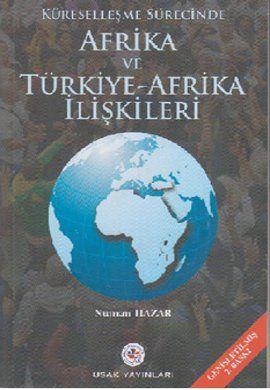 Küreselleşme Sürecinde Afrika ve Türkiye - Afrika İlişkileri