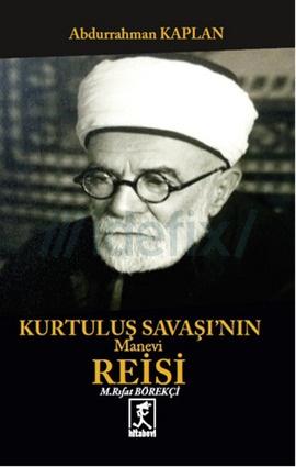 Kurtuluş Savaşının Manevi Reisi Mehmet Rıfat Börelçi