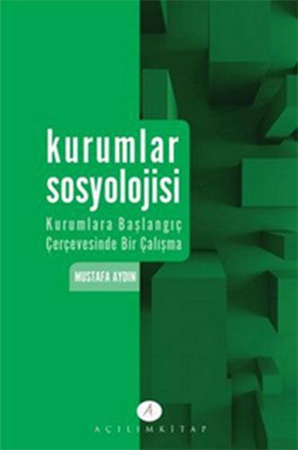 Kurumlar SosyolojisiKurumlara Başlangıç Çerçevesinde Bir Çalışma