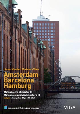 Liman Kentleri - Harbour Cities / Amsterdam - Barcelona - Hamburg