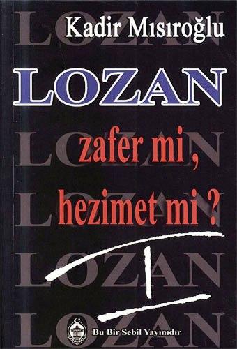 Lozan Zafer mi, Hizmet mi? Cilt I