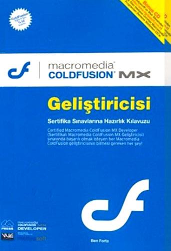 Macromedia Coldfision MX Geliştiricisi - Sertifika Sınavlarına Hazırlık Kılavuzu