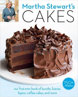 Martha Stewart's Cakes: 150 Recipes for Layer Cakes, Loaves, Bundts, Cheesecakes, Icebox Cakes, and