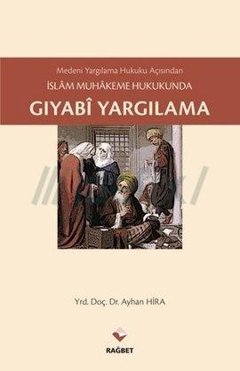 Medeni Yargılama Hukuku Açısından İslam Muhakeme Hukukunda Gıyabi Yargılama