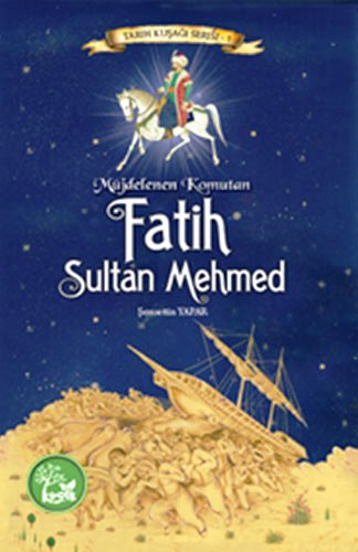 Müjdelenen Komutan: Fatih Sultan Mehmed