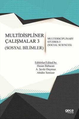 Multidisipliner Çalışmalar 3-Sosyal Bilimler