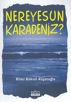 Nereyesun Karadeniz?