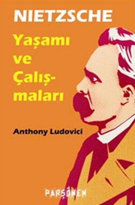 Nietzsche: Yaşamı ve Çalışmaları