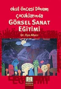 Okul Öncesi Dönem Çocuklarında Görsel Sanat Eğitimi