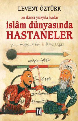 Onikinci Yüzyıla Kadar İslam Dünyasında Hastaneler