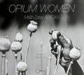 Opium Women Haşhaş Kadınları