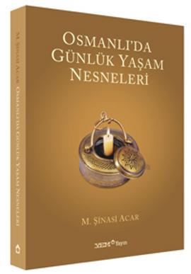 Osmanlı'da Günlük Yaşam Nesneleri