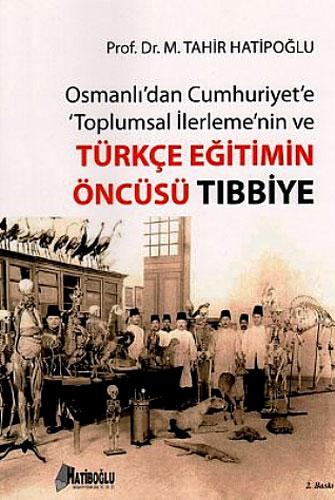 Osmanlı'dan Cumhuriyet'e Toplumsal İlerleme'nin veTürkçe Eğitimin Öncüsü Tıbbiye