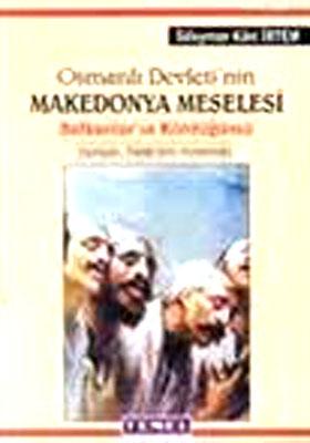 OSMANLI DEVLETİ'NİN MAKEDONYA MESELESİ