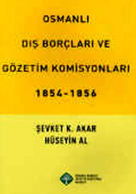 Osmanlı Dış Borçları ve Gözetim Komisyonları 1854-1856