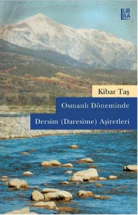 Osmanlı Döneminde Dersim (Daresime) Aşiretleri