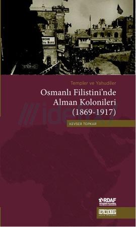 Osmanlı Filistini'nde Alman Kolonileri (1869-1917)