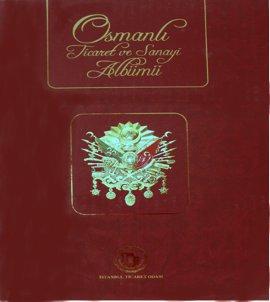 Osmanlı Ticaret ve Sanayi Albümü