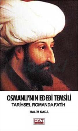 Osmanlının Edebi Temsili Tarihsel Romanda Fatih