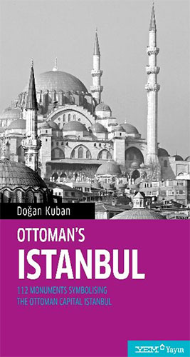 Ottomans Istanbul112 Monuments Symbolising The Ottoman Capital Istanbul