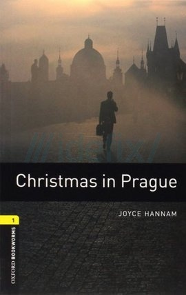 Oxford Bookworms Library: Stage 1: Christmas in Prague