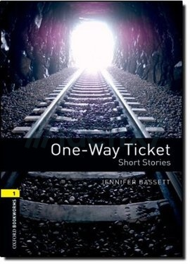 Oxford Bookworms Library: Stage 1: One-Way Ticket