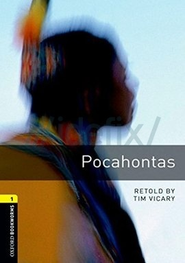 Oxford Bookworms Library: Stage 1: Pocahontas