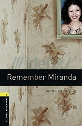 Oxford Bookworms Library: Stage 1: Remember Miranda