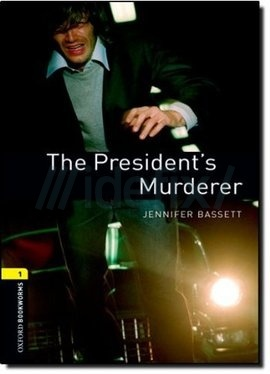 Oxford Bookworms Library: Stage 1: The President's Murderer
