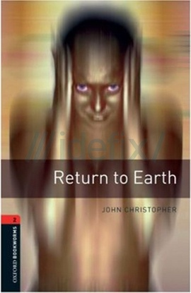 Oxford Bookworms Library: Stage 2: Return to Earth: