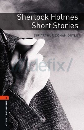 Oxford Bookworms Library: Stage 2: Sherlock Holmes Short Stories
