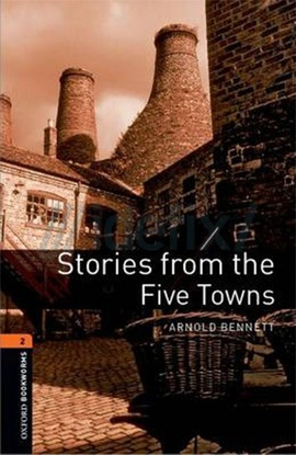 Oxford Bookworms Library: Stage 2: Stories from the Five Towns