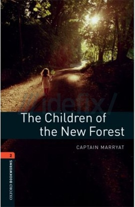 Oxford Bookworms Library: Stage 2: The Children of the New Forest