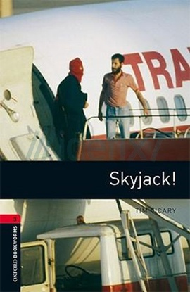 Oxford Bookworms Library: Stage 3: Skyjack