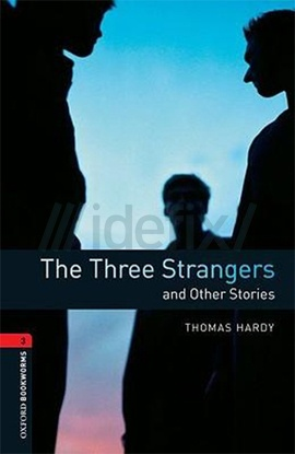 Oxford Bookworms Library: Stage 3: The Three Strangers and Other Stories
