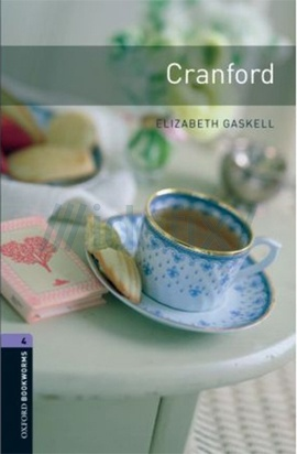 Oxford Bookworms Library: Stage 4: Cranford: