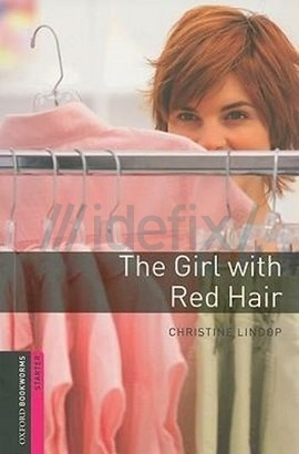 Oxford Bookworms Library: Starter: The Girl with Red Hair