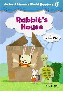 Oxford Phonics World Readers: Level 1: Rabbit's House