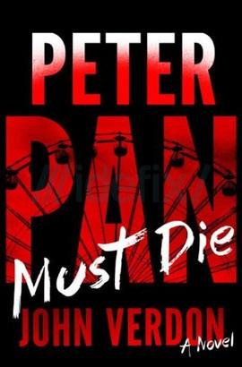 Peter Pan Must Die: A Novel