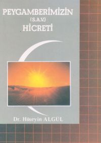 Peygamberimiz (s.a.v.)'in Hicreti
