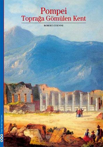 PompeiToprağa Gömülen Kent