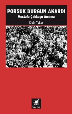 Porsuk Durgun Akardı-Mustafa Çalıkuşu Anısına