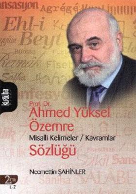 PROF. DR. AHMED YÜKSEL ÖZEMRE MİSALLİ KELİMELER KAVRAMLAR SÖZLÜĞÜ