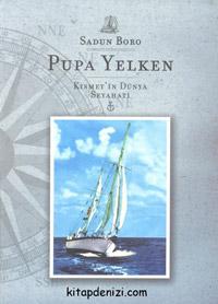 Pupa Yelken: Kısmet`in Dünya Seyahati