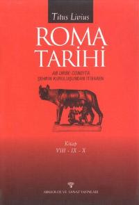 Roma Tarihi  Kitap VIII-IX-X: Şehrin Kuruluşundan İtibaren