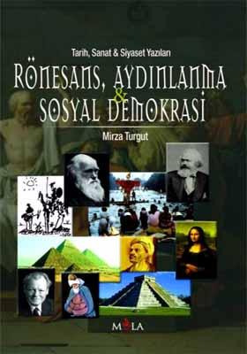 RÖNESANS, AYDINLANMA & SOSYAL DEMOKRASİ