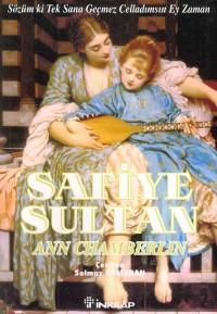 Safiye Sultan 3: Sözüm ki Tek Sana Geçmez Celladımsın Ey Zaman